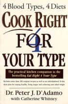 Cook Right 4 Your Type ebook by Dr Peter D'Adamo