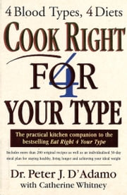 Cook Right 4 Your Type ebook by Peter D'Adamo with Catherine Whitney