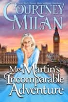 Mrs. Martin's Incomparable Adventure ekitaplar by Courtney Milan