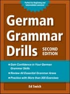 German Grammar Drills ebook by Ed Swick