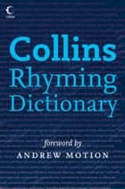 Collins Rhyming Dictionary eBook by Rosalind Fergusson, Andrew Motion