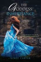 The Goddess Inheritance 電子書籍 by Aimée Carter