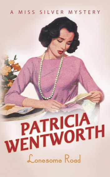 Lonesome Road ebook by Patricia Wentworth