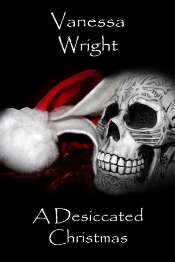 A Desiccated Christmas ebook by Vanessa Wright