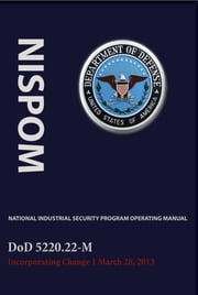 National Industrial Security Program Operating Manual (NISPOM) ebook by Defense, Department of