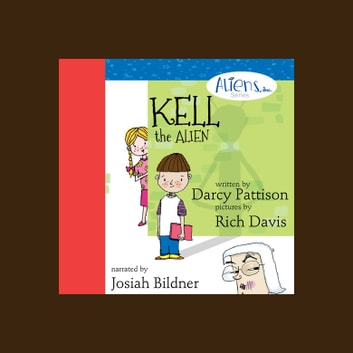 Kell, the Alien audiobook by Darcy Pattison