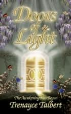 Doors of Light: The Awakening Has Begun ebook by Trenayce Talbert