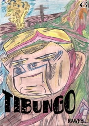 Tibungo ebook by Rawfel