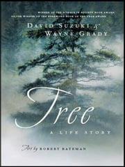 Tree - A Life Story ebook by Wayne Grady,Robert Bateman,David Suzuki