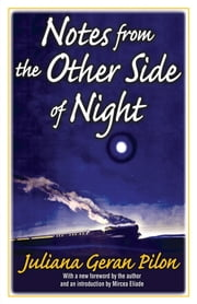 Notes from the Other Side of Night ebook by Juliana Geran Pilon,Juliana Geran Pilon,Mircea Eliade