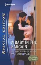 A Baby in the Bargain ebook by Victoria Pade