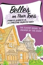 Belles on Their Toes ebook by Frank B. Gilbreth Jr., Ernestine Gilbreth Carey