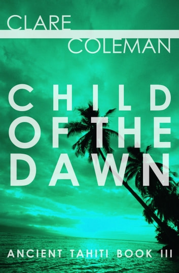 Child of the Dawn ebook by Clare Coleman
