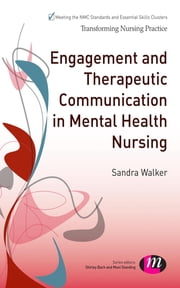 Engagement and Therapeutic Communication in Mental Health Nursing ebook by Sandra Walker