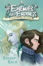 Of Enemies and Endings ebook by Shelby Bach
