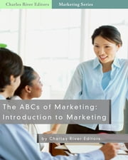 The ABCs of Marketing: Introduction to Marketing ebook by Kobo.Web.Store.Products.Fields.ContributorFieldViewModel