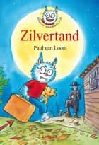 Zilvertand eBook by Paul van Loon, Hugo van Look