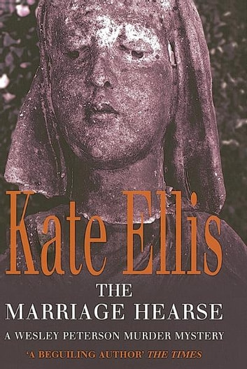 The Marriage Hearse - The Wesley Peterson Series: Book 10 ebook by Kate Ellis