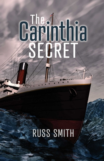 The Carinthia Secret ebook by Russ Smith
