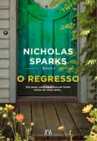 O Regresso ebook by Nicholas Sparks