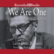 We Are One - The Story of Bayard Rustin audiobook by Larry Dane Brimner