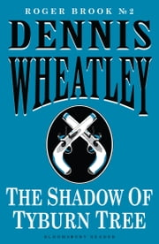 The Shadow of Tyburn Tree ebook by Dennis Wheatley