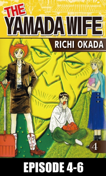 THE YAMADA WIFE - Episode 4-6 ebook by Richi Okada