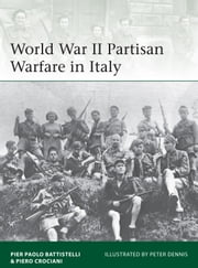World War II Partisan Warfare in Italy ebook by Pier Paolo Battistelli,Piero Crociani,Mr Peter Dennis
