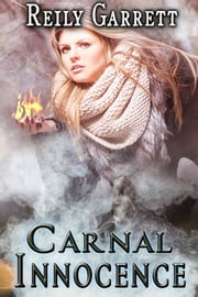 Carnal Innocence ebook by Reily Garrett