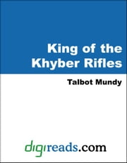 The King of the Khyber Rifles ebook by Mundy, Talbot