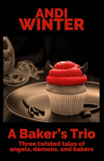 A Baker's Trio ebook by Andi Winter