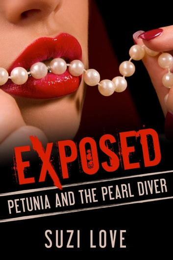 Petunia and the Pearl Diver - Sexcapades, #7 ebook by Suzi Love