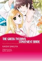 THE GREEK TYCOON'S CONVENIENT BRIDE - Harlequin Comics ebook by Kate Hewitt, KAISHI SAKUYA