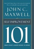 Self-Improvement 101 ebook by John C. Maxwell