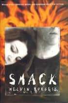 Smack ebook by Melvin Burgess