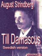 Till Damascus ebook by August Strindberg