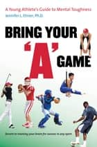 "Bring Your ""A"" Game ebook by Jennifer L. Etnier"