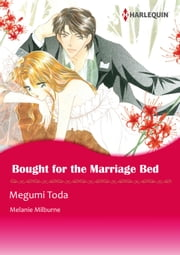 Bought for the Marriage Bed (Harlequin Comics) - Harlequin Comics ebook by Melanie Milburne, Megumi Toda