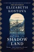 The Shadow Land - A Novel eBook by Elizabeth Kostova
