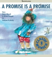A Promise Is a Promise - Read-Aloud Edition ebook by Robert Munsch,Michael Kusugak,Vladyana Krykorka