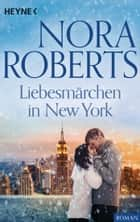 Liebesmärchen in New York ebook by Nora Roberts