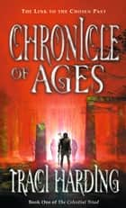 Chronicle of Ages ebook by Traci Harding