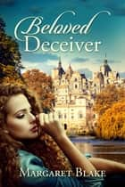Beloved Deceiver ebook by Margaret Blake