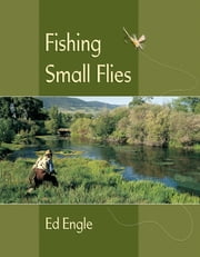 Fishing Small Flies ebook by Ed Engle