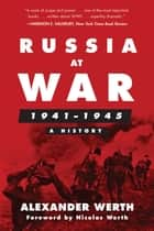Russia at War, 1941–1945 - A History ebook by Alexander Werth, Nicolas Werth