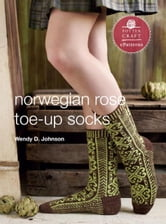 Norwegian Rose Socks - E-Pattern from Toe-Up Socks for Every Body ebook by Wendy D. Johnson