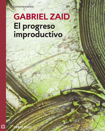 El progreso improductivo ebook by Gabriel Zaid
