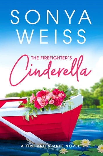 The Firefighter's Cinderella ebook by Sonya Weiss