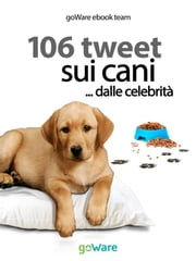 106 tweet sui cani... dalle celebrità ebook by goWare ebook team