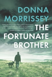 The Fortunate Brother ebook by Donna Morrissey